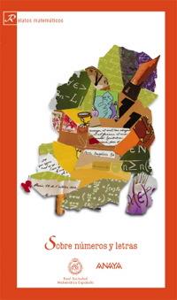 Portada de: Sobre números y letras. Relatos matemáticos (RSME-ANAYA, 2007)